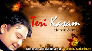 "Chand Nikla (Full Audio Song) | Adnan Sami ""Teri Kasam"""