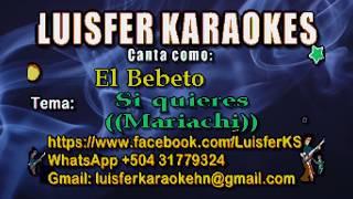 El Bebeto - Si quieres - Versión Mariachi Karaoke demo 2017