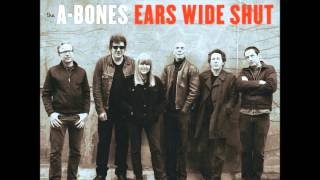 """The A-Bones """"Questions I Can't Answer"""" ('Ears Wide Shut' LP) Norton Records, 2014"""
