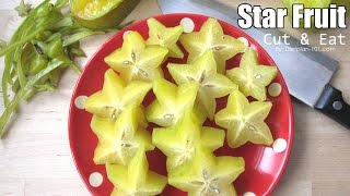 Simple Way to Cut and Eat Star Fruit | Dietplan-101.com