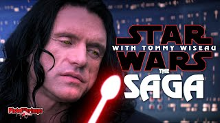 The Saga: Star Wars with Tommy Wiseau  The full story