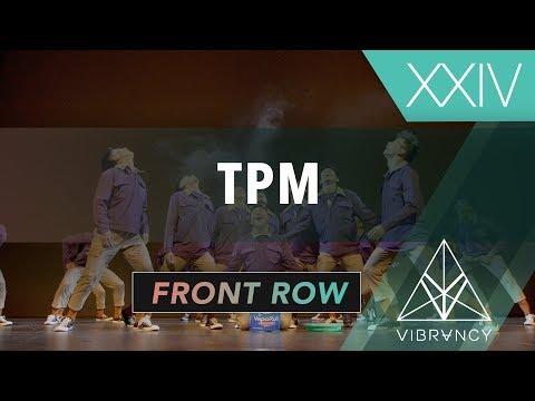 TPM | Vibe XXIV 2019 [@VIBRVNCY Front Row 4K]