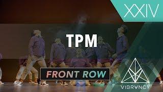 TPM Vibe XXIV 2019 [VIBRVNCY Front Row 4K]