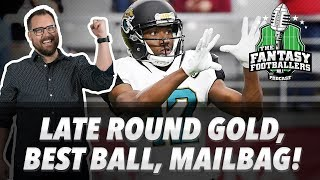 Fantasy Football 2018 - Late Round Gold, Best Ball Bonanza, Maaaailbag! - Ep. #567