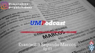 UMPodcast - Episódio 03 |Marcos 1. 14-20| Irmão Igor Ribeiro