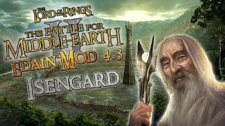 ⚔️ Battle for Middle-Earth 2 ⚔️ - Edain Mod 4.3 - Isengard - Show them no mercy!