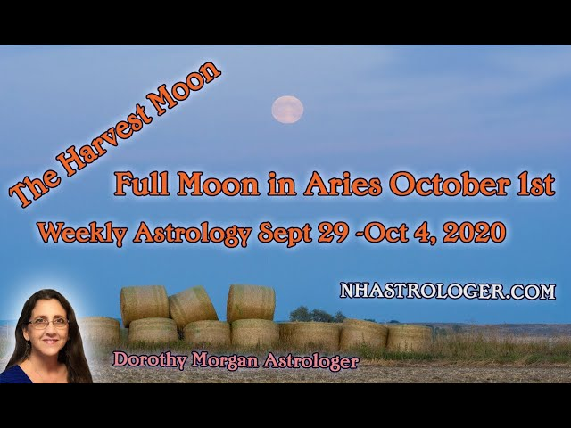 Full Moon in Aries - Harvest Moon Oct 1st Weekly Astrology