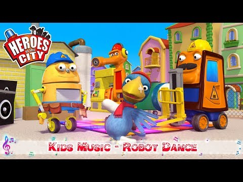 Kids Songs | Robot Dance - Heroes of the City | ♫