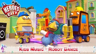 Kids music – Robot Dance – Heroes of the City
