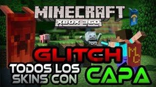 Minecraft Xbox 360   Glitch TODOS los skins con capa