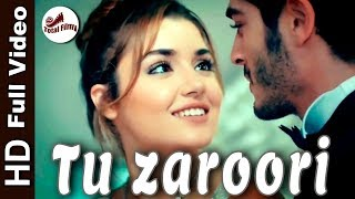 Tu zaroori I Romantic Song I Ft. Hayat & Murat