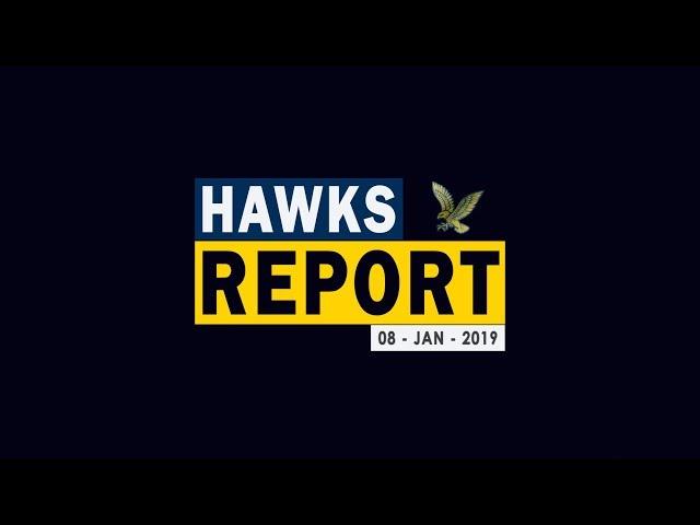 Hawks Report - Jan 8th, 2019