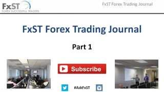 FxST Forex Trading Journal System - Part 1