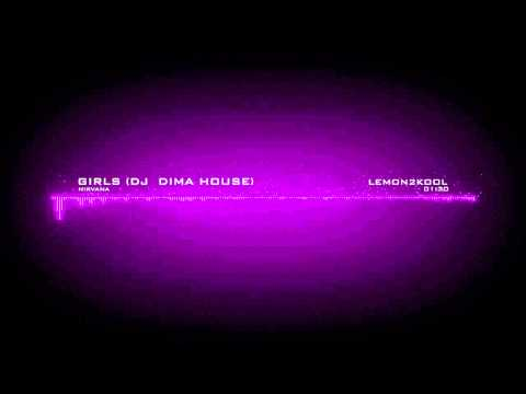 Nirvana - Girls (Dj Dima House)