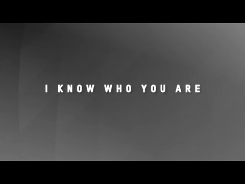 I KNOW WHO YOU ARE | Planetshakers Official Lyric Video