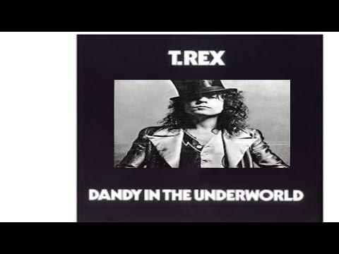 T REX ... DANDY in the UNDERWORLD ... full ALBUM