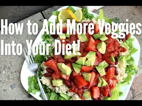 How to Add More Veggies Into Your Diet!