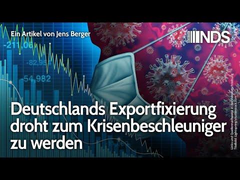 Deutschlands Exportfixierung droht zum Krisenbeschleuniger zu werden   Jens Berger   NDS