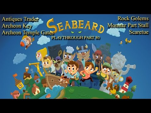 Seabeard No Commentary Playthrough Part 80 - Antiques Trader and Archeon Temple Gates