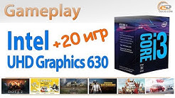 """Intel UHD Graphics 630 в 20 играх: есть ли жизнь на """"встройке""""?"""
