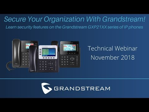 How to Secure your Grandstream GXP21XX Series (Webinar Recap