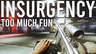 Insurgency is too mขch fun!
