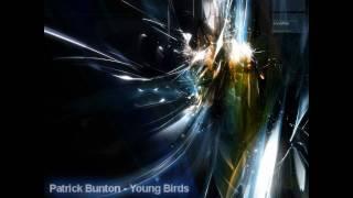 Patrick Bunton - Young Birds (HQ)