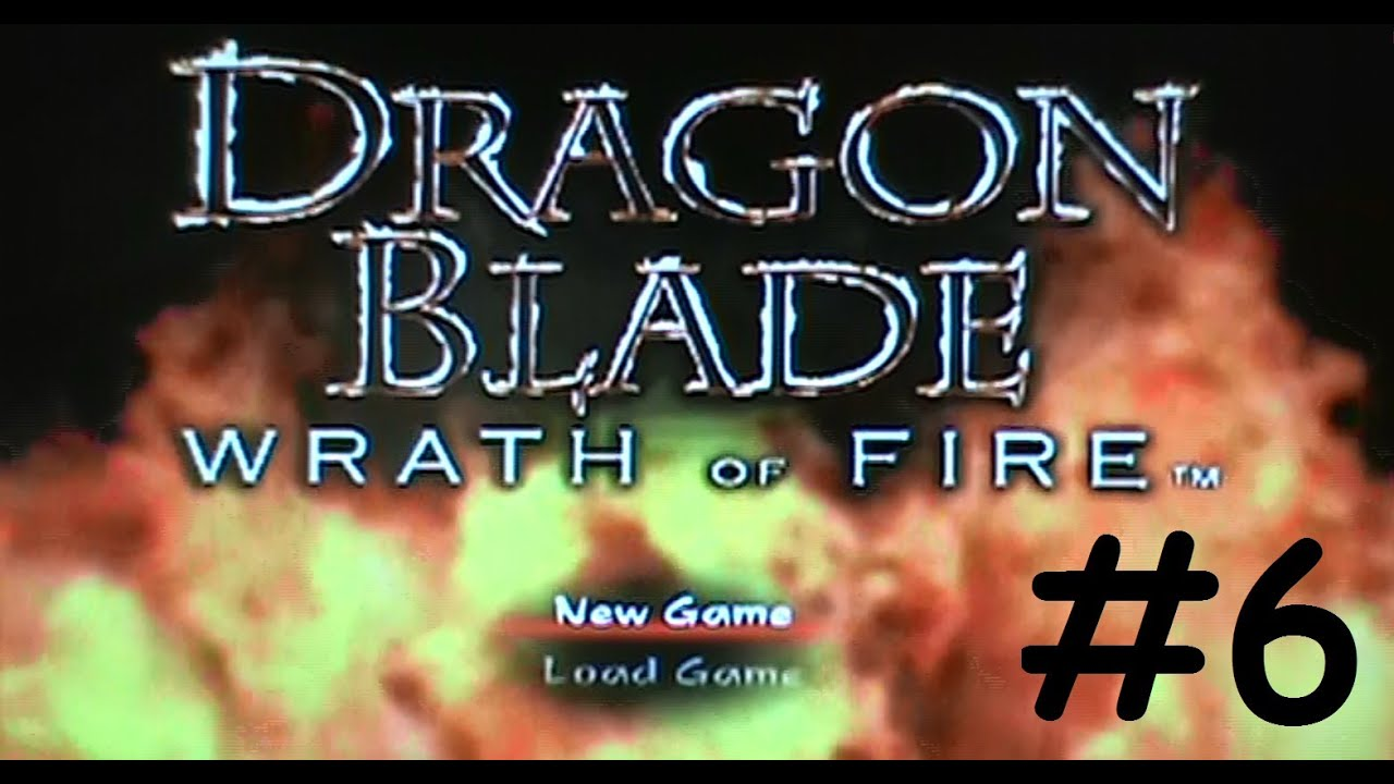 let's play dragon blade wrath of fire episode 6 - youtube