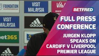 Cardiff 0-2 Liverpool - FULL Press Conference - Jurgen Klopp