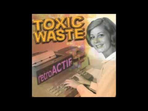 Toxic Waste - Retro Actif