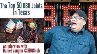 Daniel Vaughn, The most man in Texas BBQ.  PART 1 Interview.