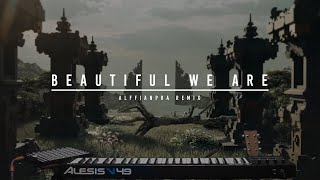 Alffy Rev - Beautiful We Are (Alffianpra Remix)