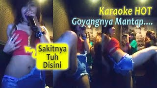 Karaoke Hot Terbaru Goyang Mantap Dilihatin Itunya