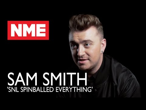 Sam Smith: 'SNL Spinballed Everything'