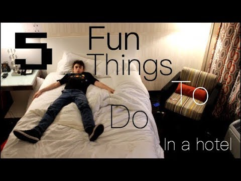 Fun things to do in a hotel room ALONE - YouTube