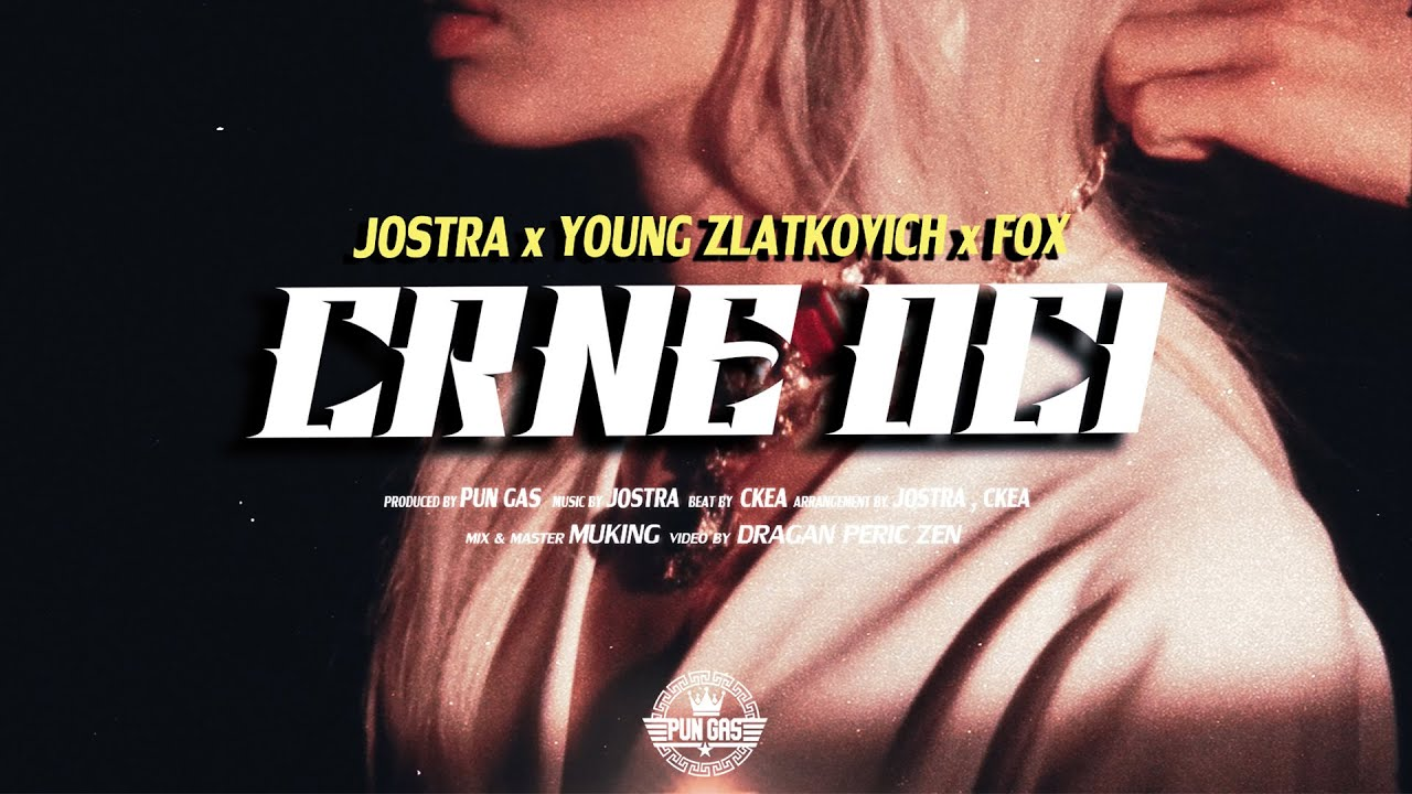 JOSTRA x YOUNG ZLATKOVICH x FOX - CRNE OCI (OFFICIAL VIDEO)