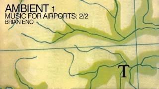 Brian Eno - Music For Airports: 2/2 - Reversed & Half Speed
