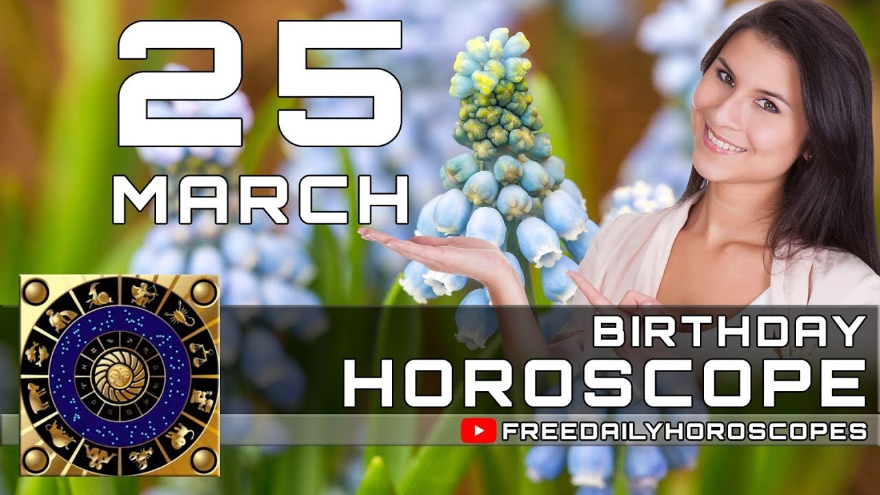 today 25 march birthday horoscope in hindi
