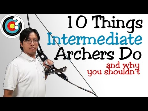 Archery Tips | 10 Things Intermediate Archers Do (And Why You Shouldn't)