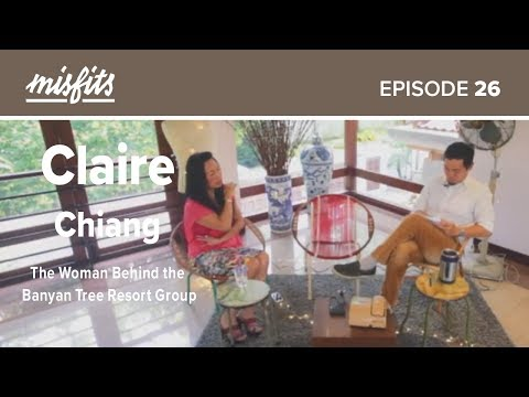 Claire Chiang (Full) | The Woman Behind the Banyan Tree Resort Group