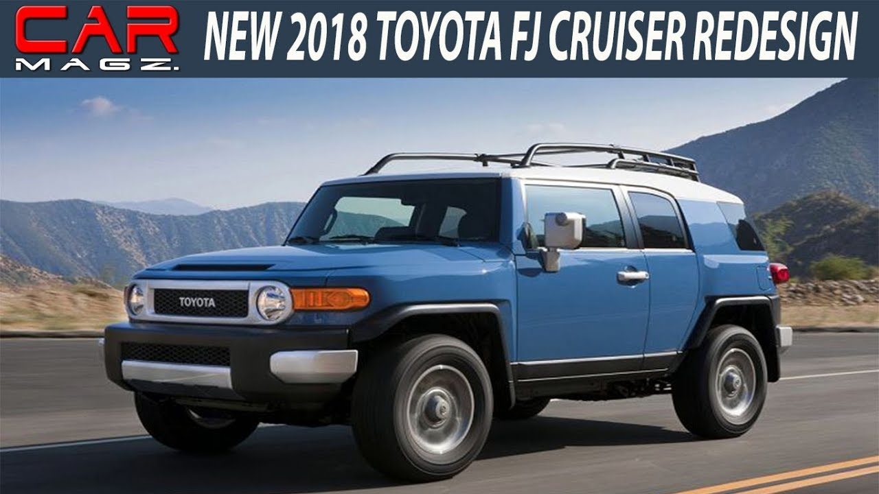 New 2018 Toyota Fj Cruiser Rdesign Specs And Price