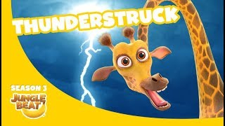 Thunderstruck – Jungle Beat Season 3 #5