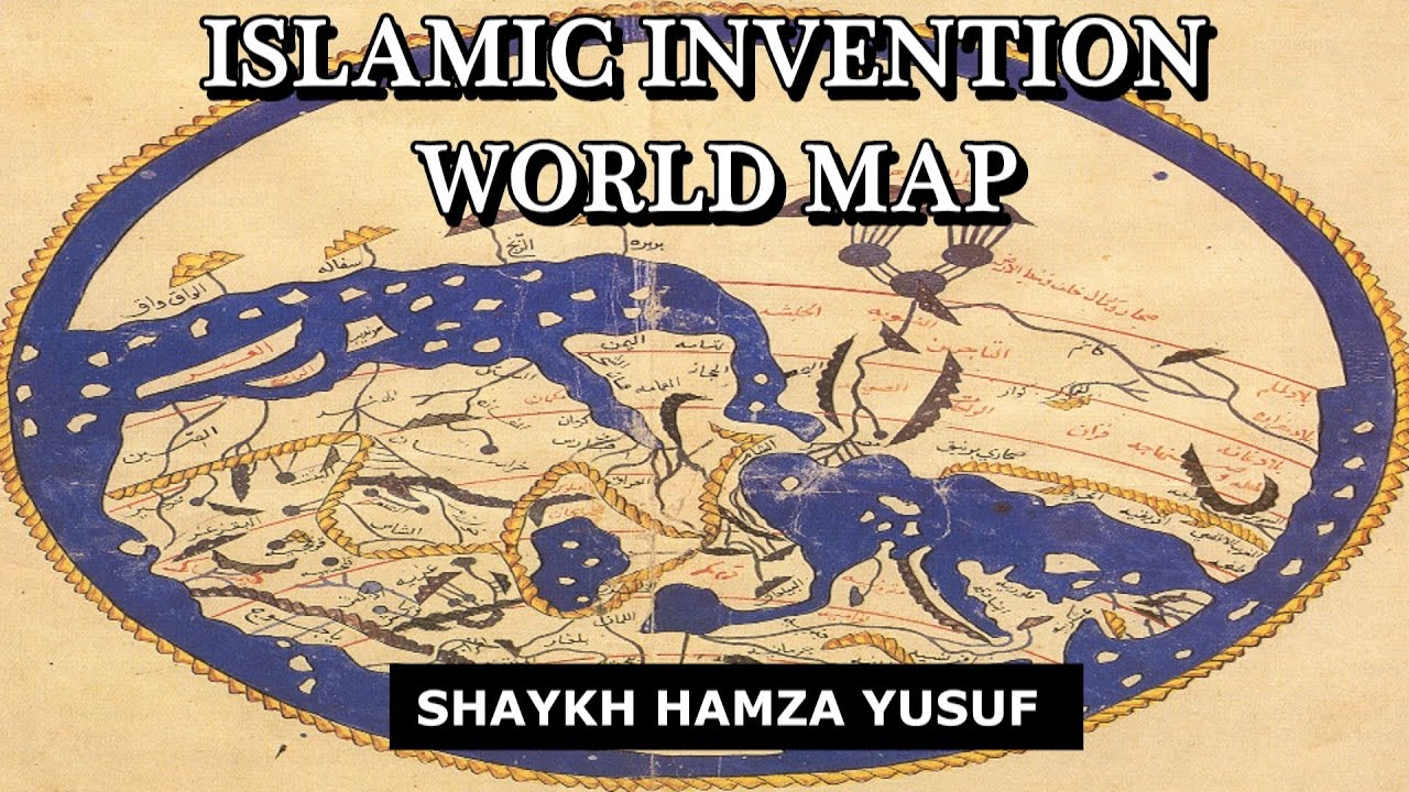 Islamic invention world map shaykh hamza yusuf youtube gumiabroncs Choice Image
