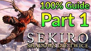 Sekiro: Shadows Die Twice ► 100% Walkthrough PART 1 ► Dilapidated Temple to Chained Ogre