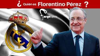 ¿Quién es FLORENTINO PÉREZ y porqué dicen que es el PRES...