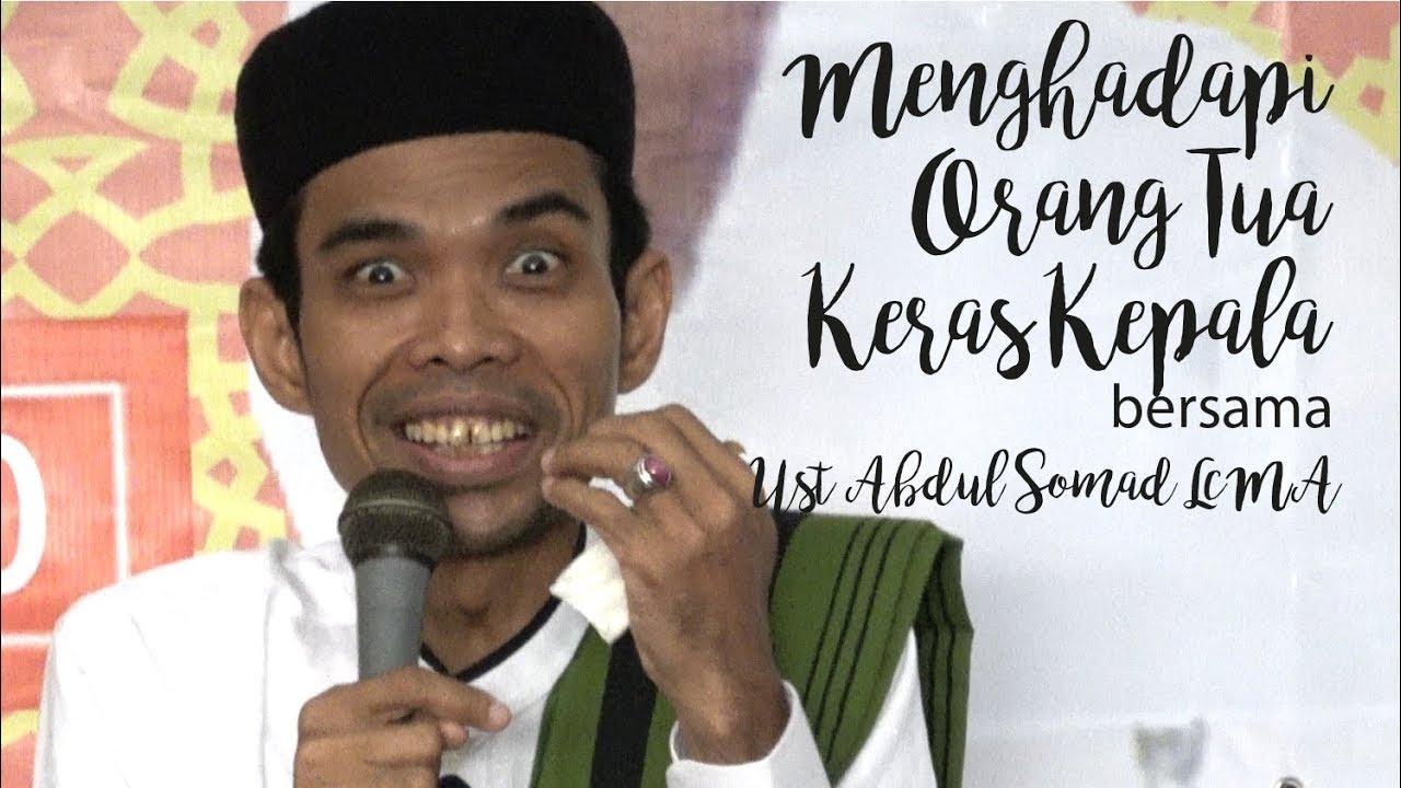 Ust Abdul Somad Lc Ma Menghadapi Orang Tua Keras Kepala Youtube