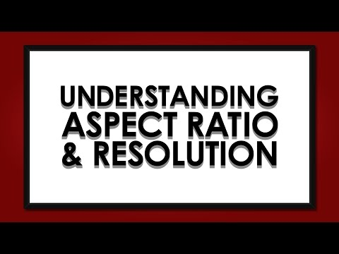 Understanding Aspect Ratio & Resolution