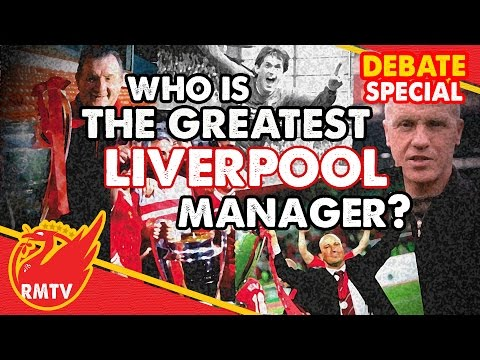 Who Is The Greatest LFC Manager Ever? | Debate Special