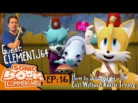 Sonic Boom Commentary: Ep 16 with guest @ClementJ64 - How To Succeed In Evil Without Really Trying