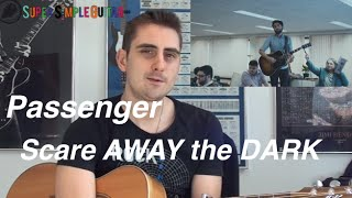 Passenger Scare away the dark guitar lesson tutorial how to play